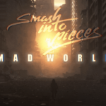 Smash Into Pieces - Mad World (Original by Tears for Fears) [With Subtitles]